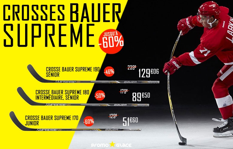 Crosses Bauer Hockey Supreme en promotion - Promoglace